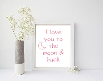 Nursery Print, I Love You To The Moon And Back, Nursery Decor, Pink Nursery Art, Printable Art, Baby Art, Picture Quote, Pink Nursery Print