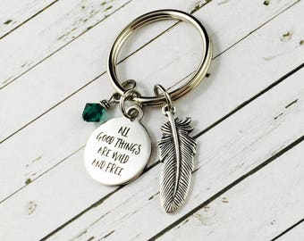 """Inspirational Keychain, """"All Good Things Are Wild And Free"""" Personalised With Swarovski Crystal Birthstone Charm, Personalised Keychain"""