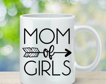 Mom of Girls Coffee Mug, Gift for Mom, Mother's Day Gift