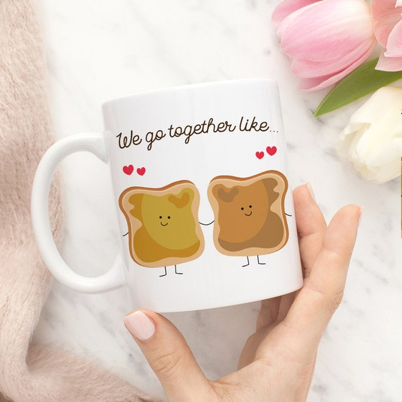 Coffee Mug We Go Together Like Peanut Butter and Honey Coffee Mug - Best Friends Coffee Mug