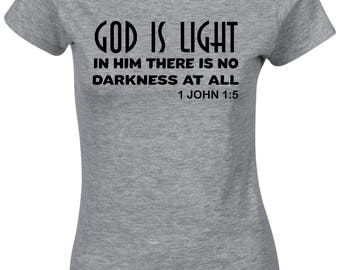 God Is Light In Him There Is No Darkness At All Christian Bible Women T Shirt