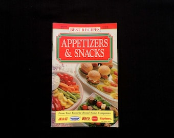 Best Recipes - Appetizers & Snacks - Recipe Magazine - Your Favorite Brand Companies - Vintage 1992 - Publications International - Cooking