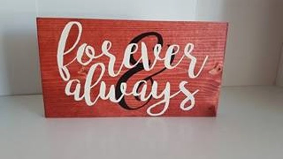Forever and Always, Always and Forever,  I Love You Sign, Anniversary Sign, Valentines Sign, Valentines Day