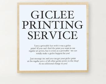 Giclee Printing Service - Printables to Prints - Custom Printing - Archival Prints