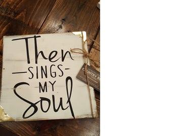 Then Sings My Soul Religious Cedar Wood Sign