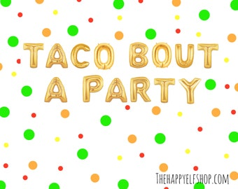 "16"" TACO BOUT A PARTY balloons/banner. Fiesta balloon. taco balloon. tacos. Taco tuesday. Taco Party. Fiesta party. Taco bout a party. tacos"