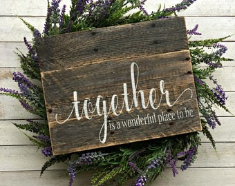 Together is a Wonderful Place to Be | Pallet Sign | Wedding | Master Bedroom | Gifts for Her | Newlyweds | Farmhouse