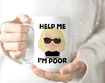 Help Me I'm Poor - Bridesmaid Movie Mug - Movie Mug - Movie Quote Mug - Funny Mom Mug - Funny Coffee Mug - Humour Coffee Mug