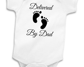 Delivered By Dad - Born At Home Clothes - Free Birth - Home Birth Outfit - Doula Gift - Natural Birth Baby - Midwife Gift - Pregnancy Shirt
