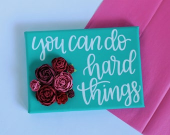 Motivational Office Decor - Aqua Wall Art - Floral Sign - Hand Lettered Canvas - You Can Do Hard Things - Gift for Her