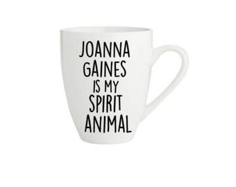 SALE! Fun Fixer Upper Mug, Fixer Upper Cup, Joanna Gaines Is My Spirit Animal, Joanna Gaines coffee mug, HGTV mug, Fixer Upper coffee cup