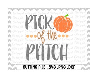 Pick of the Patch Cutting File, Pumpkin Patch Svg,Fall Svg, Thanksgiving Svg, Cut files for Silhouette and Cricut, Svg Download.
