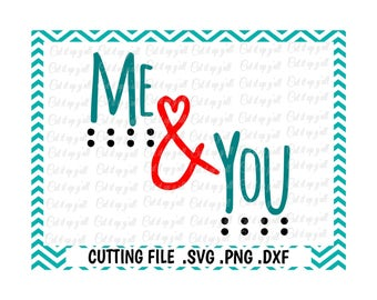 Love Svg, Me and You Svg, Png, Dxf, Cutting Files For Silhouette Cameo and Cricut, SVG Download