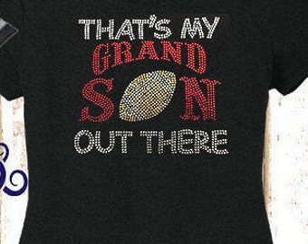 Thats My Grandson Out There, Grandma Football Shirt, Grandson Football Shirt, Grandma Grandson Shirt, Rhinestone Thats My Grandson Out There