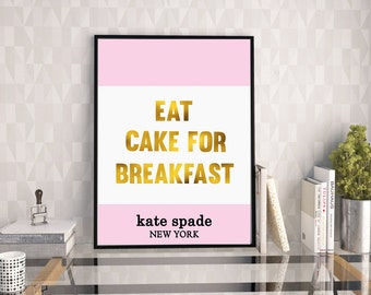 Kate Spade, Eat Cake For Breakfast, Pink And Gold, Kitchen Wall art, Kate Spade Quote, Girls Room Decor, Cake Quote, Bedroom Decor