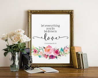 Bible Verse Wall Art,Let everything you do be done in love, 1 Corinthians 16:14, Christian Art, Bible Quote, Inspirational Print, Scripture