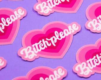 Bitch Please Stickers