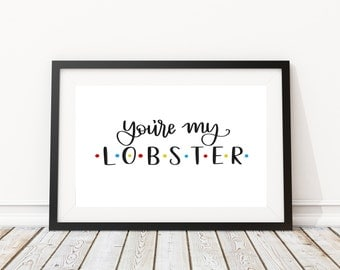 You're My Lobster Wall Print | Hand Lettered You're my lobster Artwork | Special Someone Gift | Anniversary Gift | Wedding Gift | Engagement