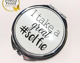 Compact Mirror 'I take a great selfie' Birthday gift Bridesmaid Gift For Her