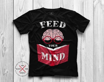 Feed your Mind Tshirt, Literature shirts, Knowledge is power, graphic tee, organic tshirt, vegan clothing, Ethical brand