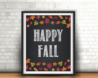 Happy Fall Chalkboard Print, Fall Printable, Fall Leaves, Autumn Printable, Happy Fall, 8x10, Fall Party Sign, Fall Welcome Print - (D092)