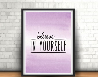 Believe In Yourself Print, Digital Print, Instant Download, Inspirational Quote, Purple Watercolor, Wall Art, Motivational Print - (D013)