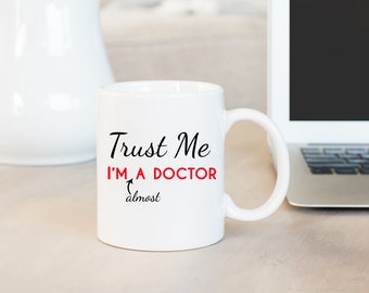Trust Me I'm (almost) A Doctor Mug, Doctor Mug, Occupation Mug, Career Mug, Personalized Mug, Custom Gift, Coworker Gift, Med Student Gift