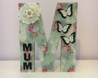 Large Wooden Decorated Letter~Freestanding~Personalised Mum/Nan/Grandma/Nona/Sister/Baby Girl Birthday Anniversary Gift~Vintage Shabby Chic