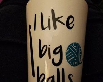 Crochet Lover's Coffee Mug I like Big Balls Gift Coffee Mug