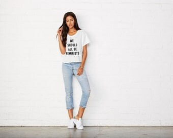 We should all be Feminist Tee, Future is Female tee, Feminist Shirt, Feminist Crop Top, nasty women tee,