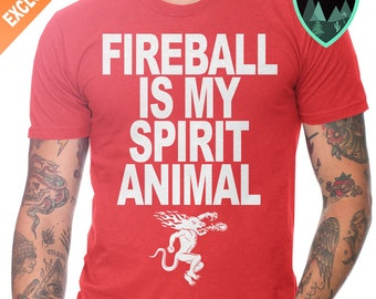 Fireball is my spirit animal shirt, Fireball shirt, Fireball Whiskey Shirt, Fireball Whiskey Tee, Fireball Whiskey Gift, Fireball Best