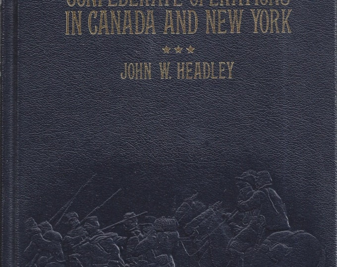 Time-Life: Collector's library of the Civil War-Confederate Operations in Canada and New York LEATHER BOUND