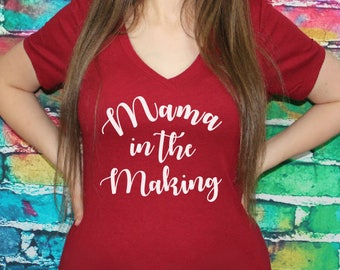 Mama In The Making V-neck- Women's shirt, Pregnancy and Pregnancy announcement shirt, vneck.