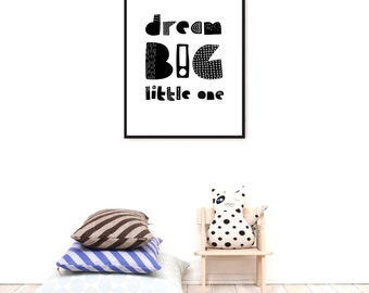 Monochrome Dream Big Little One Playroom Print, Black and White Kids Poster, Modern Baby Room Decor Scandinavian Nursery Quote Baby Gift