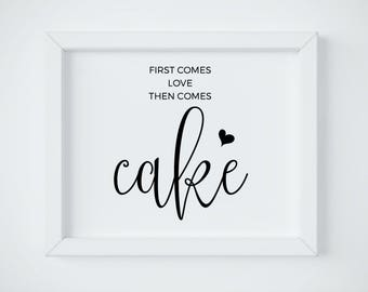 Cake Table Sign, First Comes Love Then Comes Cake, Cake Sign, Wedding Sign Printable, Wedding Sign, Instant Download Wedding Sign Template