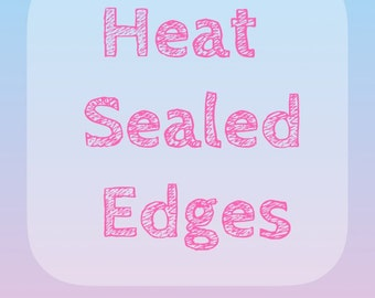50 Heat Sealed Edges / .10 per label