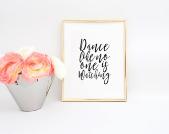 Dance Like no one is Watching Dance Floor Decal Dance Gifts Women Gift Printable Poster Dance Quote Inspirational Poster Gift For Her