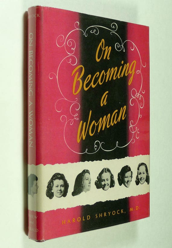 On Becoming a Woman: A Book for Teenage Girls 1951 by Harold Shryock 1st Edition Hard Cover HC Dust Jacket DJ Vintage