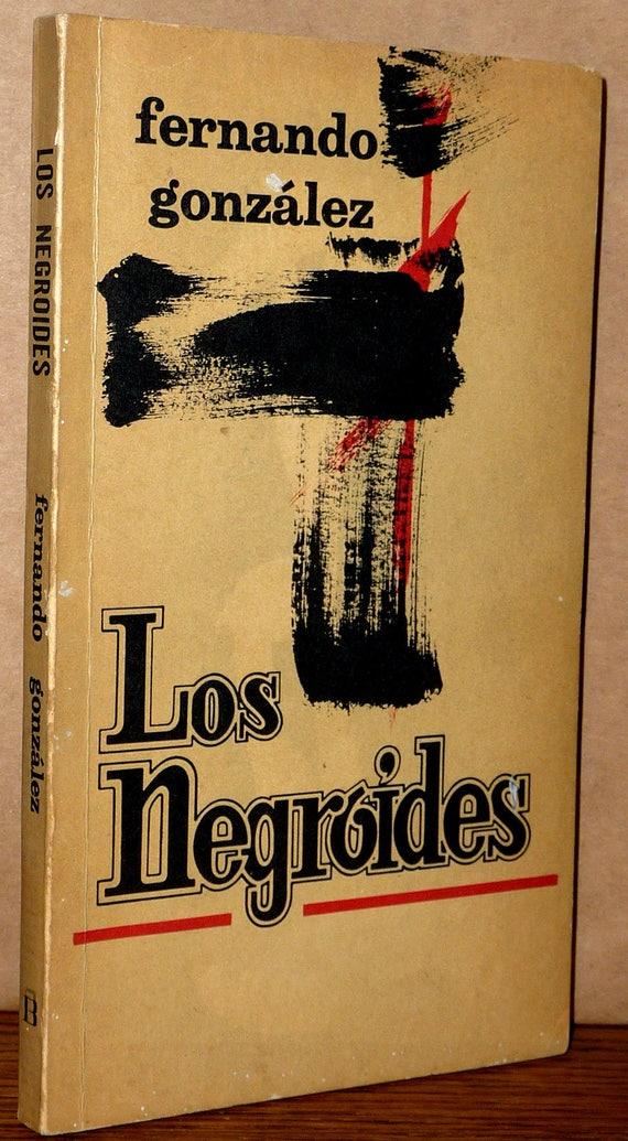 Los Negroides (Ensayo Sobre la Gran Colombia) Bolsilibros Bedout, Volumen 67 - 1973 by Fernando Gonzalez - Spanish Language