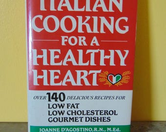 Italian Cooking For a Healthy Heart  1989  Joanne and Frank D'Agostino   OOP