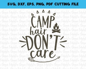 Camp Hair Don't Care SVG, DXF, EPS, png Files for Cutting Machines Cameo or Cricut - Camping Svg, Tent Svg