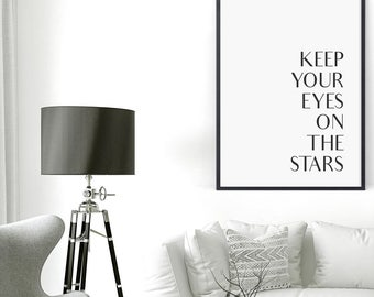 Motivational Quote Prints, Inspirational Poster, Minimalist Typography, Large Quote Prints, Keep Your Eyes, Dreams Prints, Stars Prints