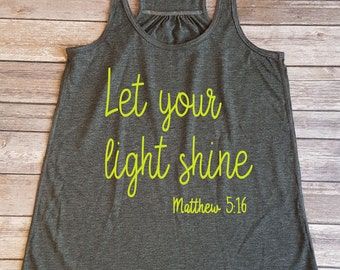 Let your light shine, ladies tank, inspirational, Gift for her, fitness tank