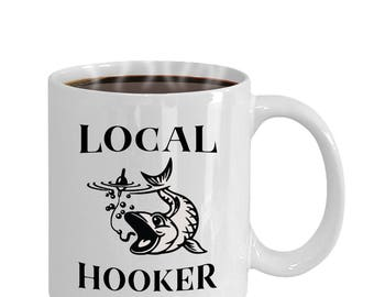 Local Hooker Funny Fishing Coffee Mug, Fisherman Gift Idea, Fishing Lover Gifts. Funny Coffee Mugs, Fishing Gift, Fishing Mug, Tea Cup