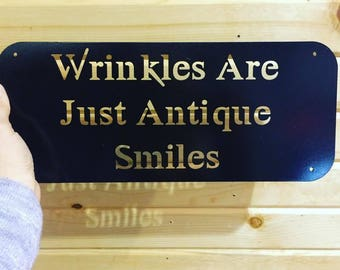 Wrinkles Are Just Antique Smiles wall sign