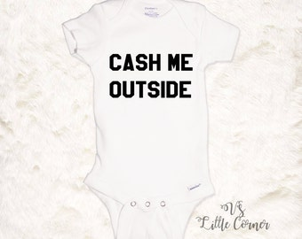 cash me outside how bow dah onesie or toddler shirt funny kids shirt baby boy or baby girl shirt