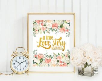 A true love story never ends print, wedding print, love quote, true love art print, bedroom print, wedding sign, floral print, gold print