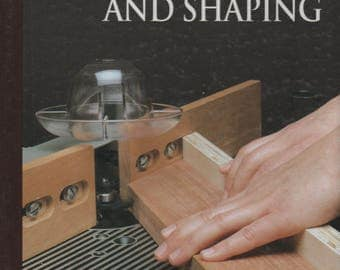 Routing and Shaping The Art of Woodworking Time Life Hardback Book 1993