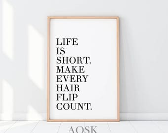 Life is Short Make Every Hair Flip Count Printable, Boss Lady Print, Best Bitches, Funny Quote Print, Women Wall Art, Inspirational Poster