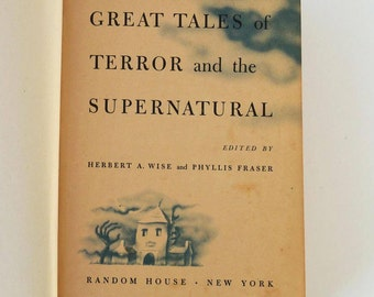 Great Tales of Terror and the Supernatural - 1944 - a vintage war-time book containing 52 complete stories by famous authors